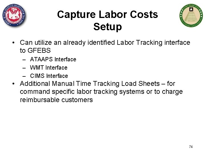 Capture Labor Costs Setup • Can utilize an already identified Labor Tracking interface to