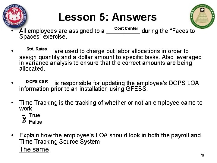 Lesson 5: Answers Cost Center • All employees are assigned to a _____ during