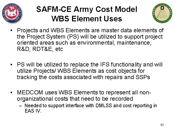SAFM-CE Army Cost Model WBS Element Uses • Projects and WBS Elements are master