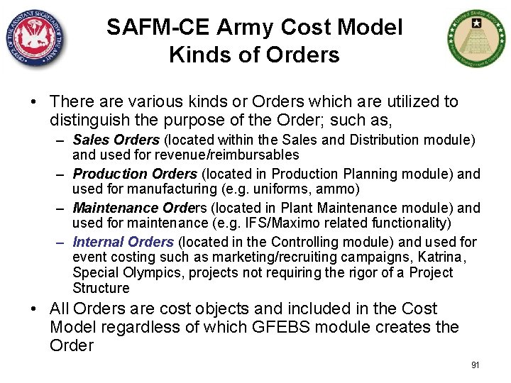 SAFM-CE Army Cost Model Kinds of Orders • There are various kinds or Orders