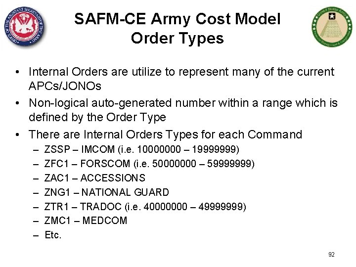 SAFM-CE Army Cost Model Order Types • Internal Orders are utilize to represent many