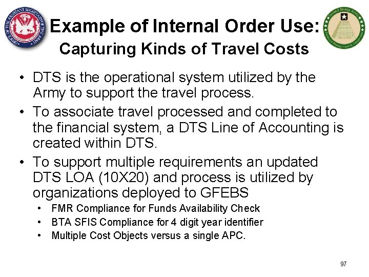 Example of Internal Order Use: Capturing Kinds of Travel Costs • DTS is the