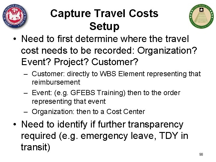Capture Travel Costs Setup • Need to first determine where the travel cost needs