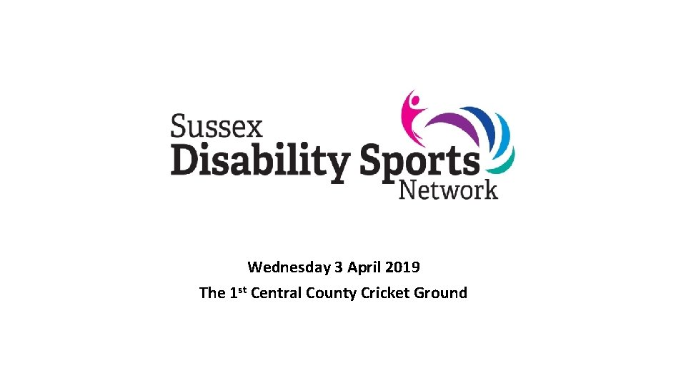 Wednesday 3 April 2019 The 1 st Central County Cricket Ground