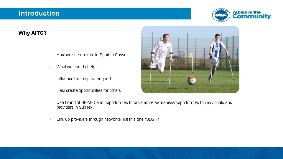 Introduction Why AITC? - How we see our role in Sport in Sussex…. -