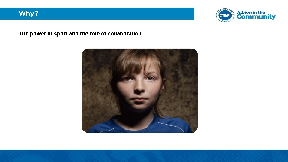 Why? The power of sport and the role of collaboration