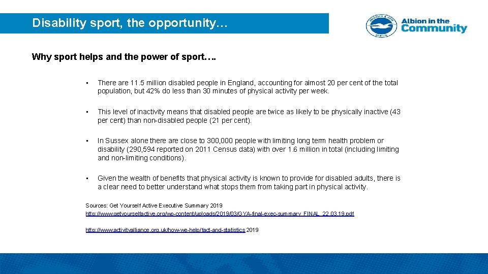 Disability sport, the opportunity… Why sport helps and the power of sport…. • There