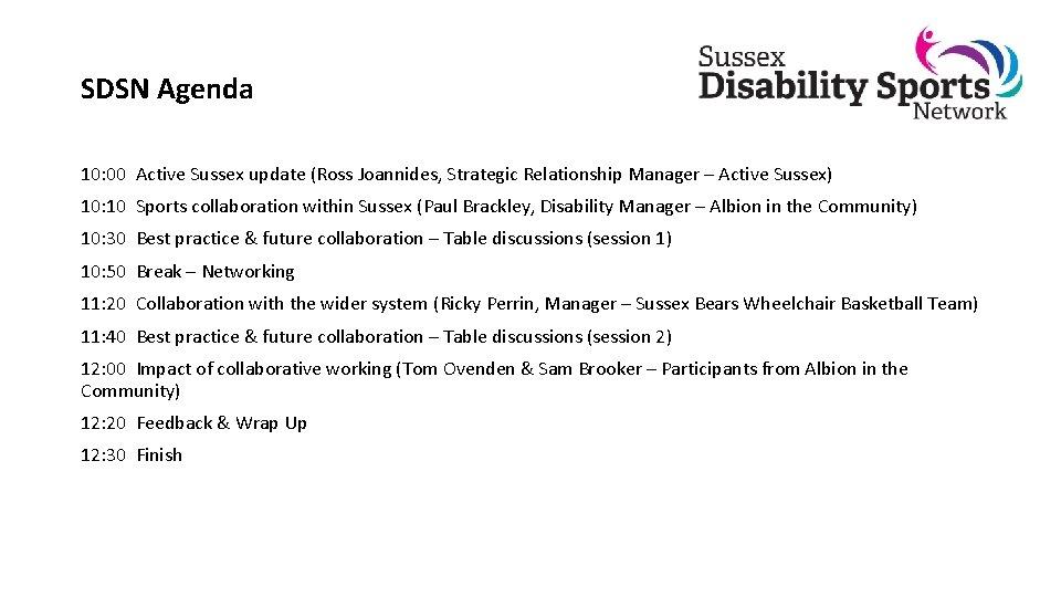 SDSN Agenda 10: 00 Active Sussex update (Ross Joannides, Strategic Relationship Manager – Active