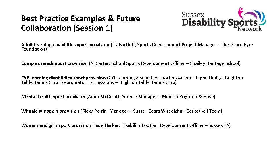 Best Practice Examples & Future Collaboration (Session 1) Adult learning disabilities sport provision (Liz