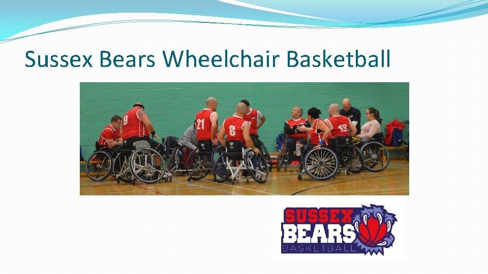 Sussex Bears Wheelchair Basketball
