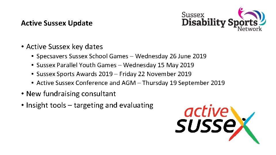 Active Sussex Update • Active Sussex key dates • • Specsavers Sussex School Games