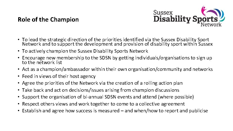 Role of the Champion • To lead the strategic direction of the priorities identified