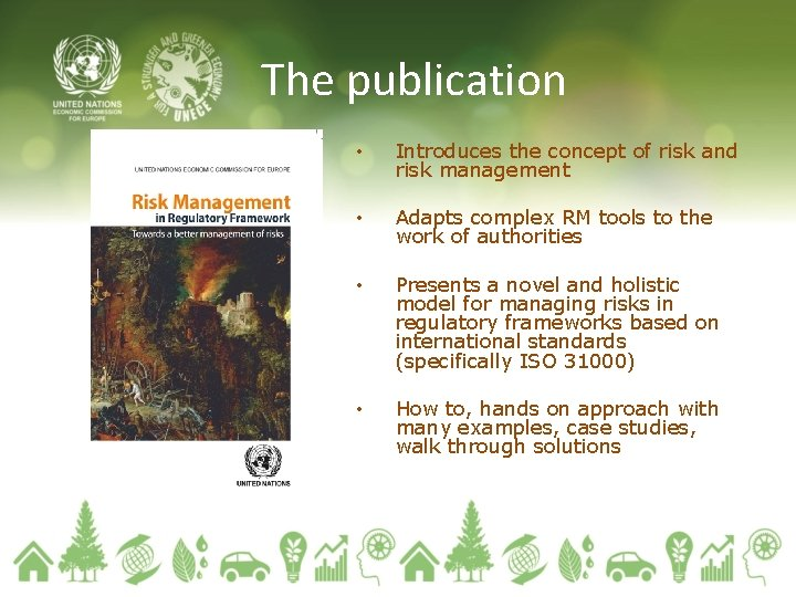 The publication • Introduces the concept of risk and risk management • Adapts complex