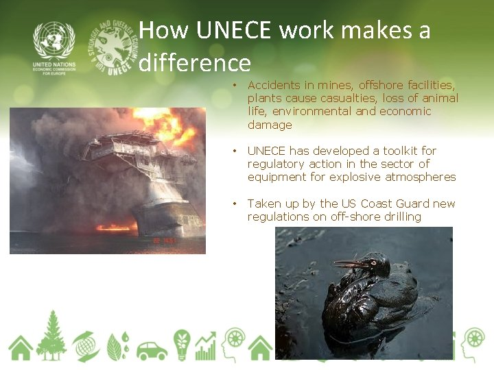 How UNECE work makes a difference • Accidents in mines, offshore facilities, plants cause