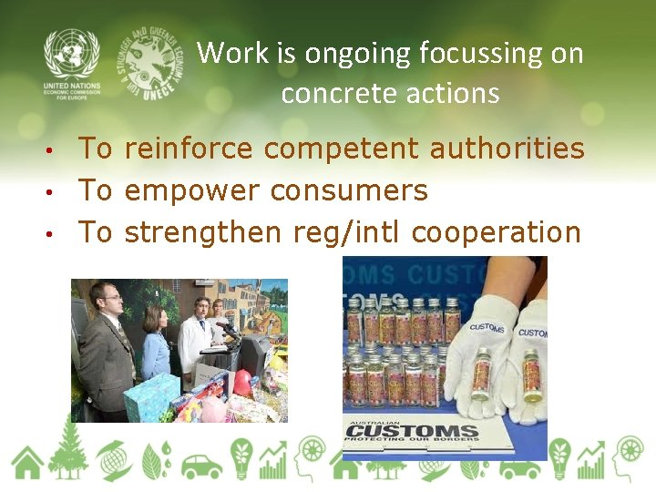 Work is ongoing focussing on concrete actions To reinforce competent authorities • To empower