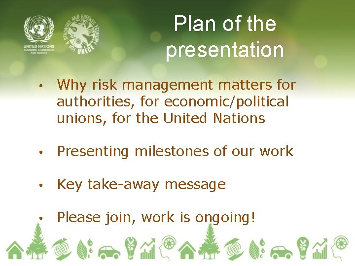 Plan of the presentation • Why risk management matters for authorities, for economic/political unions,