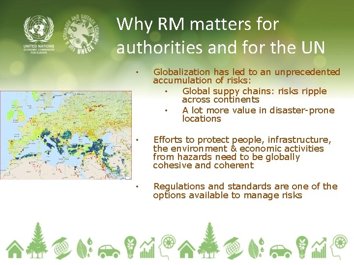 Why RM matters for authorities and for the UN • Globalization has led to