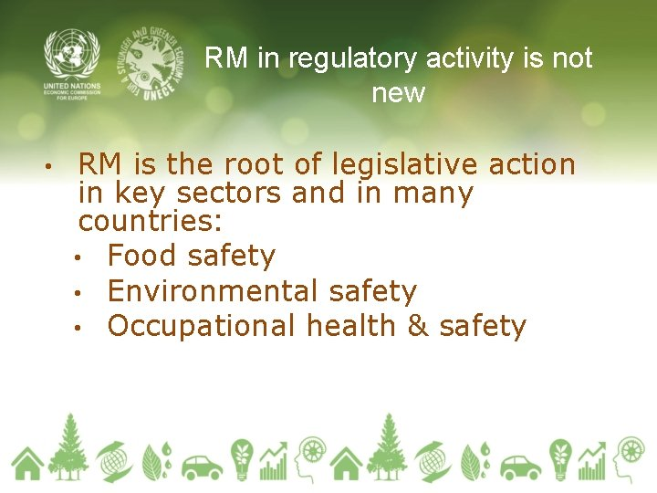 RM in regulatory activity is not new • RM is the root of legislative