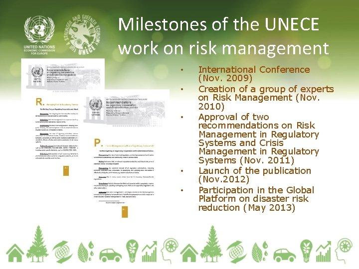 Milestones of the UNECE work on risk management • • • International Conference (Nov.