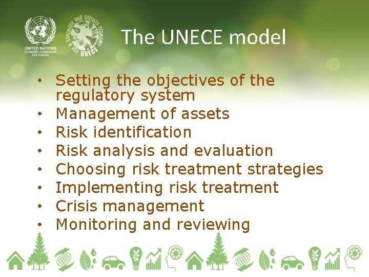 The UNECE model • Setting the objectives of the regulatory system • Management of