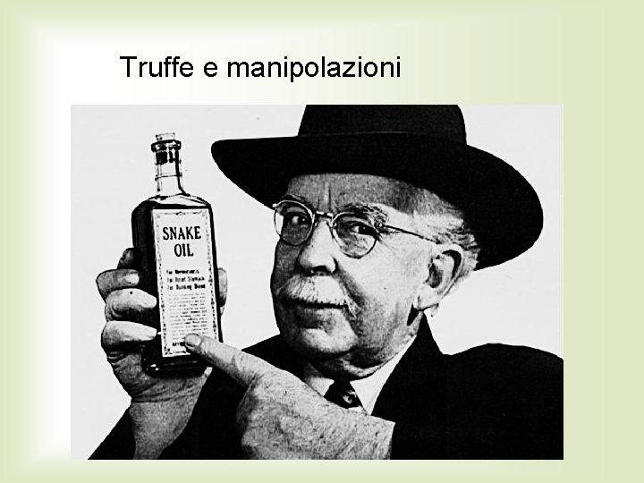 Truffe e manipolazioni