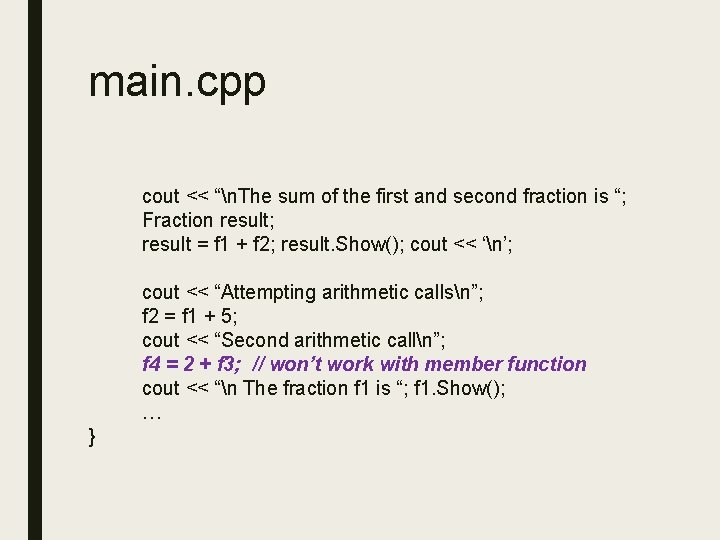 """main. cpp cout << """"n. The sum of the first and second fraction is"""