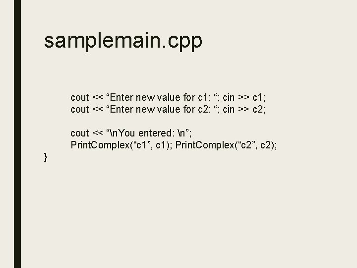 """samplemain. cpp cout << """"Enter new value for c 1: """"; cin >> c"""