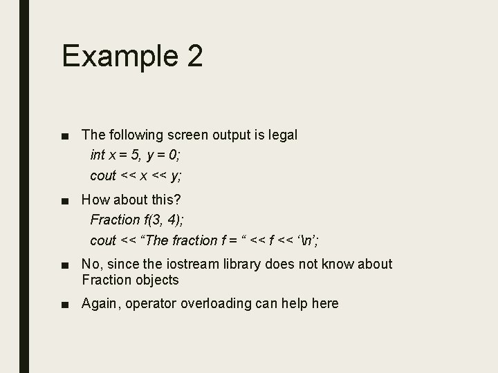 Example 2 ■ The following screen output is legal int x = 5, y