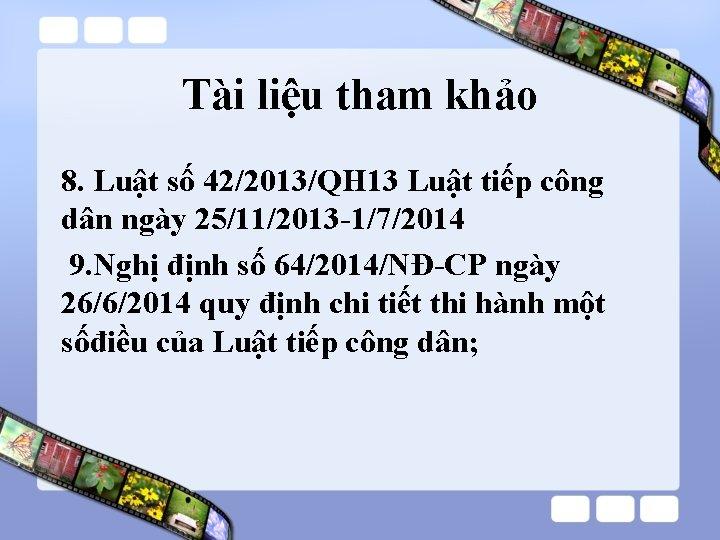 Tài liệu tham khảo 8. Luật số 42/2013/QH 13 Luật tiếp công dân ngày
