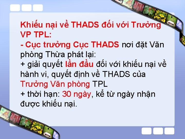 Khiếu nại về THADS đối với Trưởng VP TPL: - Cục trưởng Cục THADS