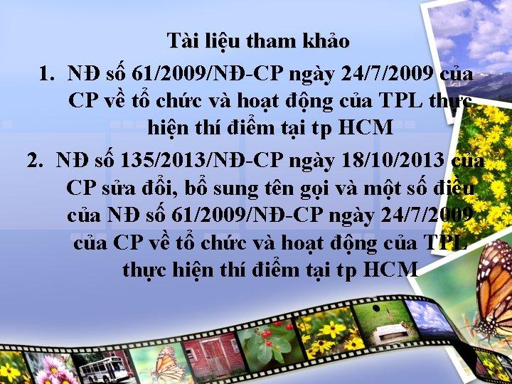 Tài liệu tham khảo 1. NĐ số 61/2009/NĐ-CP ngày 24/7/2009 của CP về tổ
