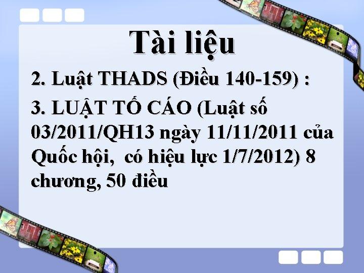 Tài liệu 2. Luật THADS (Điều 140 -159) : 3. LUẬT TỐ CÁO (Luật
