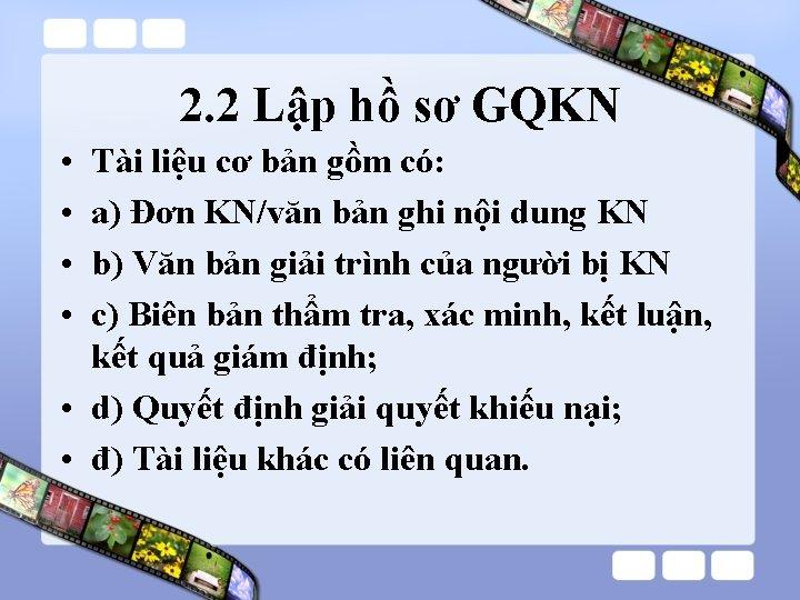 2. 2 Lập hồ sơ GQKN • • Tài liệu cơ bản gồm có:
