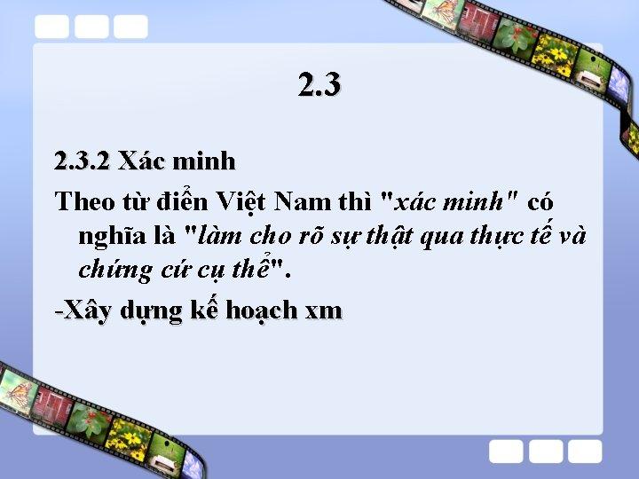 2. 3. 2 Xác minh Theo từ điển Việt Nam thì