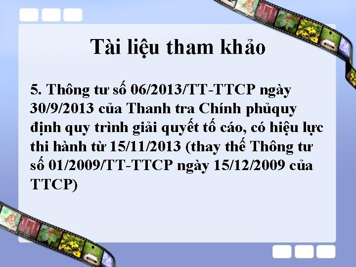 Tài liệu tham khảo 5. Thông tư số 06/2013/TT-TTCP ngày 30/9/2013 của Thanh tra