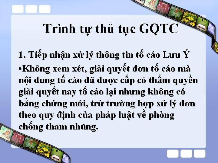 Trình tự thủ tục GQTC 1. Tiếp nhận xử lý thông tin tố