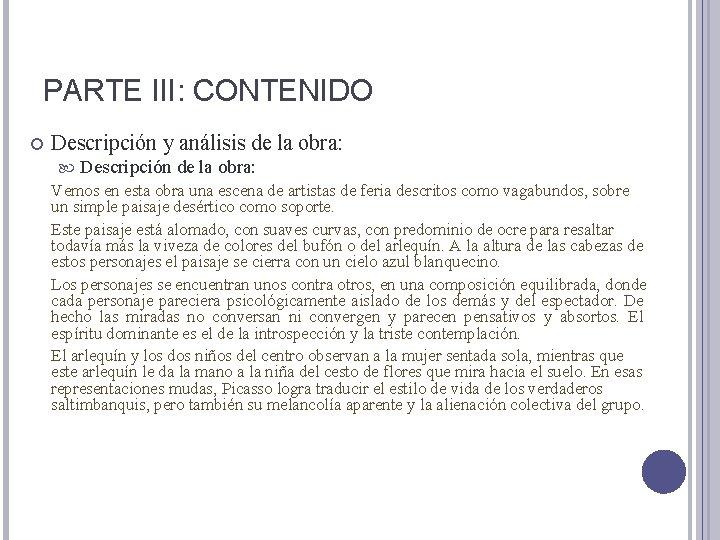 PARTE III: CONTENIDO Descripción y análisis de la obra: Descripción de la obra: Vemos
