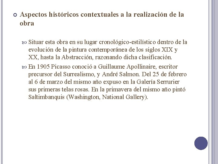 Aspectos históricos contextuales a la realización de la obra Situar esta obra en