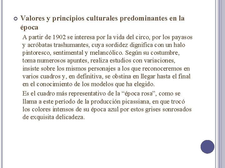 Valores y principios culturales predominantes en la época A partir de 1902 se