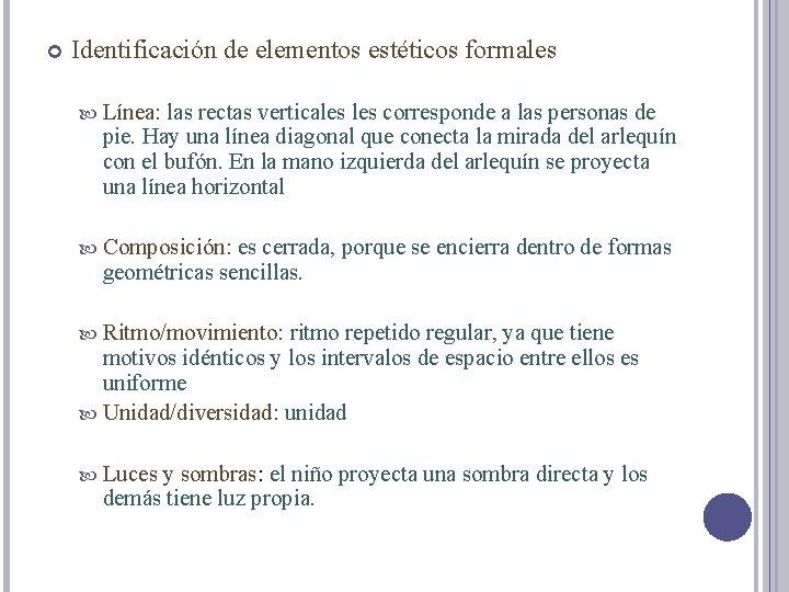 Identificación de elementos estéticos formales Línea: las rectas verticales corresponde a las personas