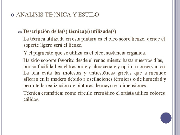 ANALISIS TECNICA Y ESTILO Descripción de la(s) técnica(s) utilizada(s) La técnica utilizada en