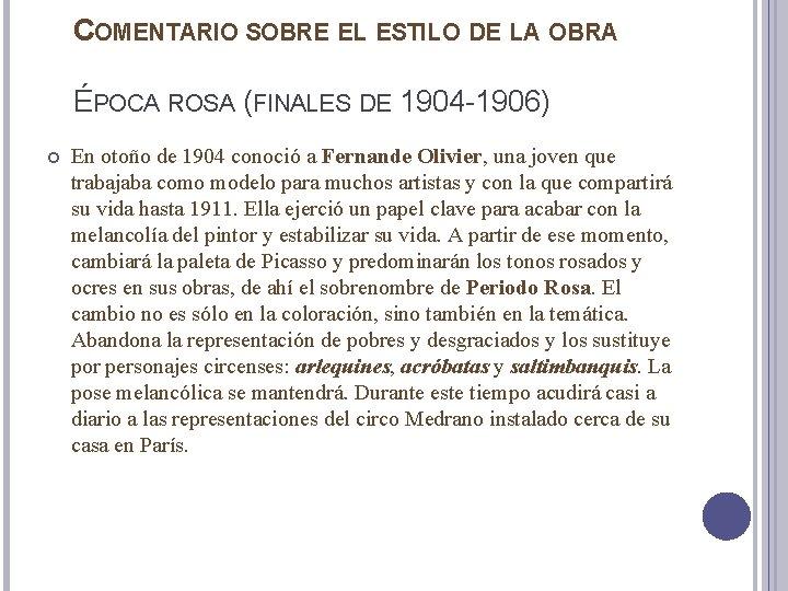 COMENTARIO SOBRE EL ESTILO DE LA OBRA ÉPOCA ROSA (FINALES DE 1904 -1906) En