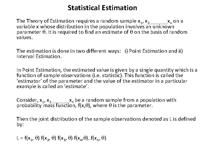 Statistical Estimation Theory of Estimation requires a random sample x 1, x 2…………………xn on