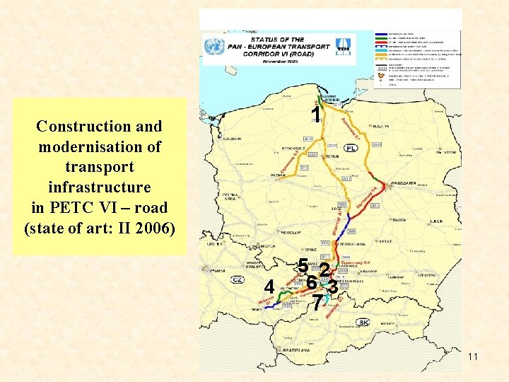 1 Construction and modernisation of transport infrastructure in PETC VI – road (state of