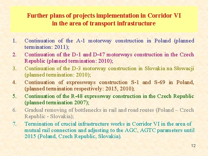 Further plans of projects implementation in Corridor VI in the area of transport infrastructure