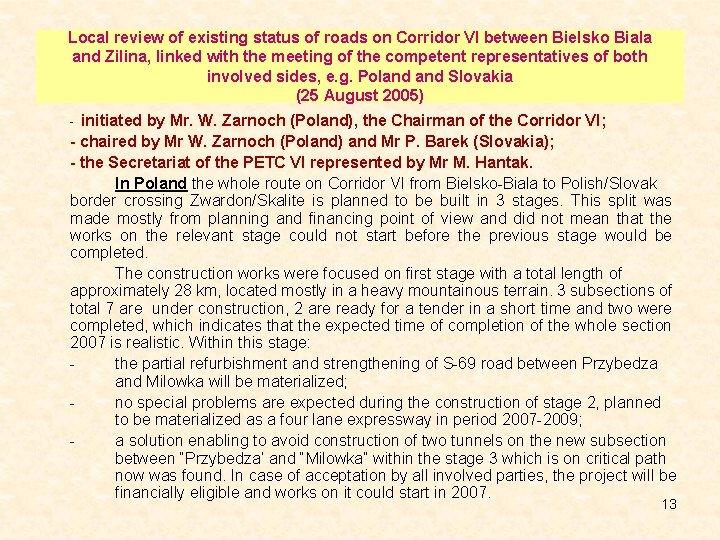 Local review of existing status of roads on Corridor VI between Bielsko Biala and