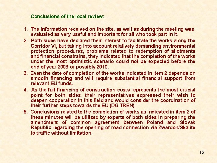 Conclusions of the local review: 1. The information received on the site, as well