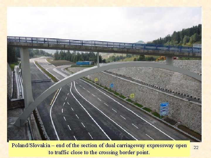 Poland/Slovakia – end of the section of dual carriageway expressway open to traffic close