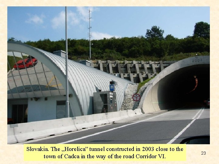 """Slovakia. The """"Horelica"""" tunnel constructed in 2003 close to the town of Cadca in"""