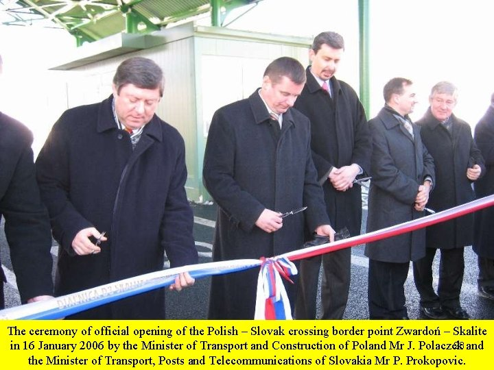 The ceremony of official opening of the Polish – Slovak crossing border point Zwardoń